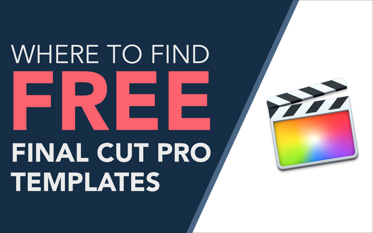 Free Final Cut Pro Templates, Plugins & Effects