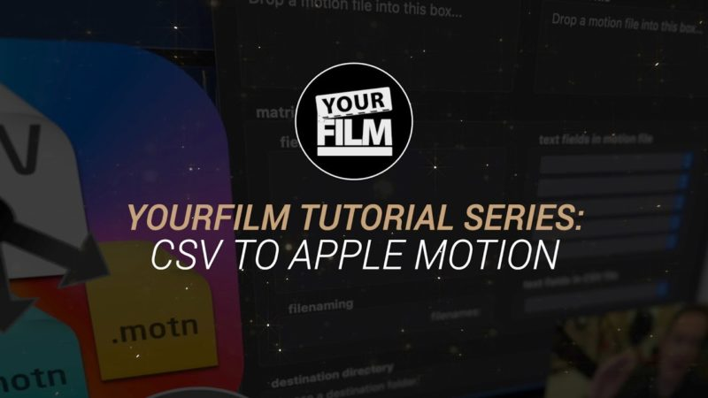 YourFilm Tutorial Series • CSV to Apple Motion