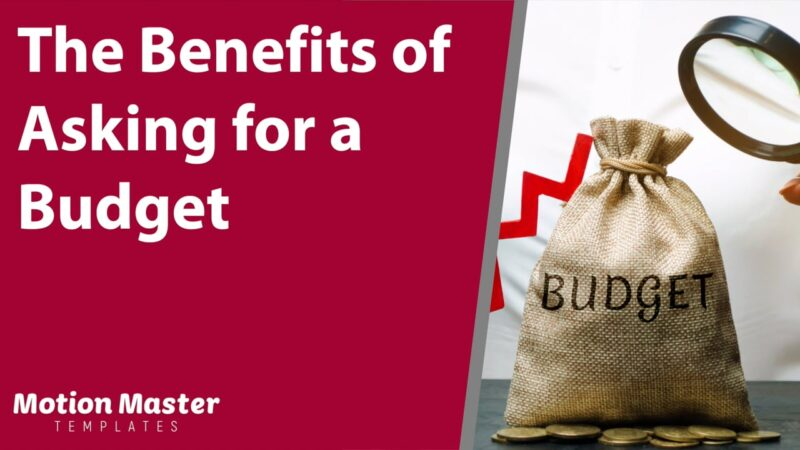 The Benefit of Asking for a Budget